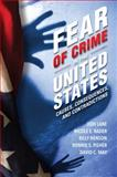 Fear of Crime in the United States : Causes, Consequences, and Contradictions, Lane, Jodi and Rader, Nicole E., 1611630665