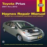 Toyota Prius Automotive Repair Manual, Editors of Haynes Manuals, 1620920662