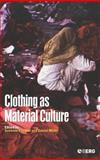 Clothing as Material Culture, , 1845200667