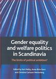Gender Equality and Welfare Politics in Scandinavia : The Limits of Political Ambition?, , 1847420664