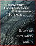 Chemistry for Environmental Engineering and Science, Sawyer, Clair N. and McCarty, Perry L., 0072480661