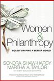 Women and Philanthropy : Boldly Shaping a Better World, Shaw-Hardy, Sondra C. and Taylor, Martha A., 0470460660