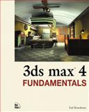 3DS MAX 4 Fundamentals, Boardman, Ted, 073571066X
