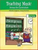 Teaching Music Across the Curriculum, Alfred Publishing Staff, 0739080660