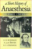 A Short History of Anaesthesia : The First 150 Years, Rushman, G. B. and Davies, Nicholas J. H. , 0750630663