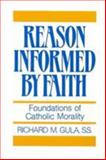 Reason Informed by Faith, Richard M. Gula, 0809130661
