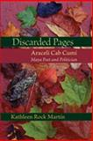Discarded Pages : Araceli Cab Cumi, Maya Poet and Politician, Martn, Kathleen Rock, 0826340660