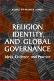 Religion, Identity, and Global Governance : Ideas, Evidence, and Practice, , 1442640669