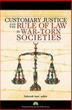 Customary Justice and the Rule of Law in War-Torn Societies, Isser, 1601270666