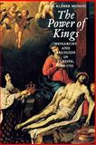 The Power of Kings : Monarchy and Religion in Europe, 1589-1715, Monod, Paul Kleber, 0300090668