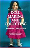 The Complete Book of Doll Making and Collecting, Catherine Christopher, 0486220664