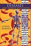 Diseases and Human Evolution, Barnes, Ethne, 0826330665