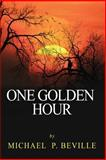 One Golden Hour, M. Beville and Michael Beville, 1499300662