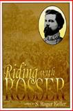 Riding with Rosser, S. Roger Keller, 1572490667