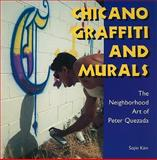Chicano Graffiti and Murals : The Neighborhood Art of Peter Quezada, Kim, Sojin, 161703066X