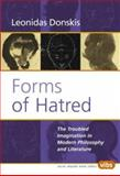 Forms of Hatred : The Troubled Imagination in Modern Philosophy and Literature, Donskis, Leonidas, 9042010665