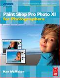 Paint Shop Pro Photo XI for Photographers, McMahon, Ken, 0240520661