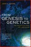 From Genesis to Genetics - the Case of Evolution and Creationism, John A. Moore, 0520240669