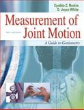 Measurement of Joint Motion : A Guide to Goniometry, Norkin, Cynthia C. and White, D. Joyce, 0803620667