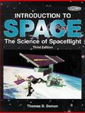 Introduction to Space : The Science of Spaceflight, Damon, Thomas D., 0894640666