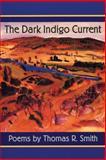 Dark Indigo Current, Thomas R. Smith, 0930100662