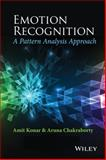 Advances in Emotion Recognition, Konar, Amit and Chakraborty, Aruna, 1118130669