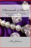 Diamonds and Pearls: Wisdom for Young Adults Vol. 1, Mia Johnson, 1499530668