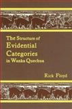 The Structure of Evidential Categories in Wanka Quechua, Floyd, Rick, 1556710666