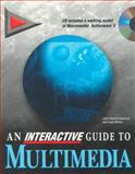 An Interactive Guide to Multimedia, Que Education and Training Staff, 1575760665