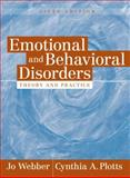 Emotional and Behavioral Disorders : Theory and Practice, Webber, Jo and Plotts, Cynthia A., 0205410669