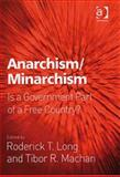 Anarchism/Minarchism : Is a Government Part of a Free Country?, Machan, Tibor R., 0754660664