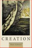 Creation, Schwarz, Hans, 0802860664