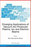 Emerging Applications of Vacuum-Arc-Produced Plasma, Ion and Electron Beams, , 1402010664