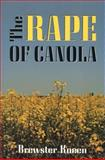 The Rape of Canola, Brewster Kneen, 1550210661