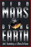 Dead Mars, Dying Earth, Brandenburg, John and Paxson, Monica Rix, 1580910661