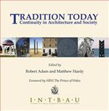 Tradition Today : Continuity in Architecture and Society, R. Adam, M. Hardy, 1845640667