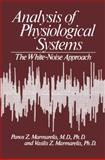 Analysis of Physiological Systems, Vasilis Z. Marmarelis and P. Z. Marmarelis, 030631066X