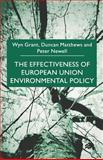 The Effectiveness of European Union Environmental Policy, Grant, Wyn and Matthews, Duncan, 0333730666