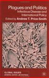 Plagues and Politics : Infectious Disease and International Policy, Price-Smith, Andrew T., 0333800664