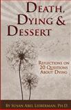 Death, Dying and Dessert, Susan Abel Lieberman, 0578120666
