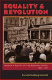 Equality and Revolution : Women's Rights in the Russian Empire, 1905-1917, Ruthchild, Rochelle Goldberg, 0822960664
