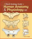 A Visual Analogy Guide to Human Anatomy and Physiology, Krieger, Paul A., 1617310662