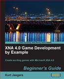Xna 4. 0 Game Development by Example : Create Your Own Exciting Games with Microsoft Xna 4. 0, Jaegers, Kurt, 1849690669