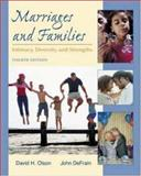 Marriages and Families : Intimacy, Diversity, and Strengths with PowerWeb, Olson, David and DeFrain, John, 0072950676