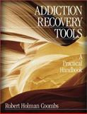 Addiction Recovery Tools : A Practical Handbook, Robert Holman Coombs, 0761920676