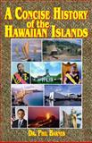 A Concise History of the Hawaiian Islands, Phil Barnes, 0912180676