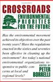 Crossroads : Environmental Priorities for the Future, , 093328067X