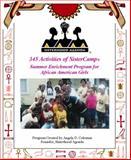 345 Activities of SisterCamp : Summer Enrichment Program for Girls of African Descent, Coleman, Angela D., 0978690672