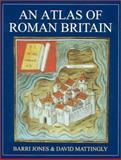 An Atlas of Roman Britain, Jones, Barri and Mattingly, David, 1842170678