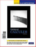 Thomas' Calculus, Books a la Carte Edition, Thomas, George B. and Weir, Maurice D., 0321730674